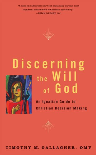 Discerning the Will of God An Ignatian Guide to Christian Decision Making  2009 edition cover