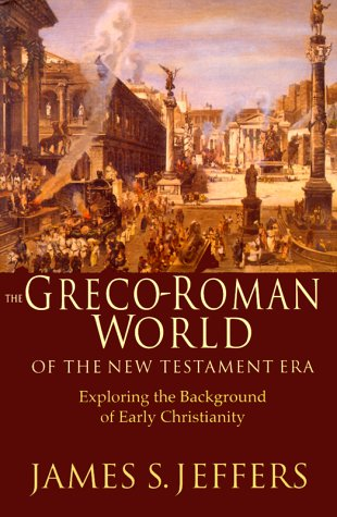 Greco-Roman World of the New Testament Era Exploring the Background of Early Christianity N/A edition cover