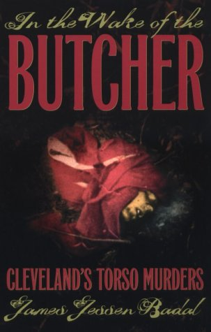 In the Wake of the Butcher Cleveland's Torso Murders  2001 edition cover