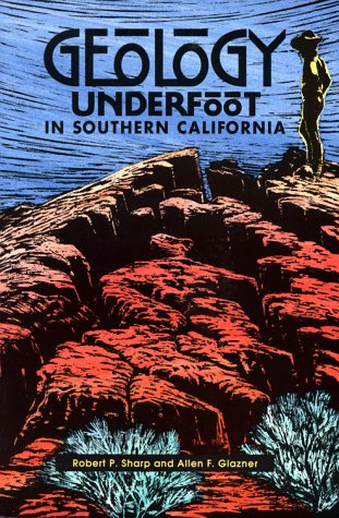 Geology Underfoot in Southern California  1993 (Revised) edition cover