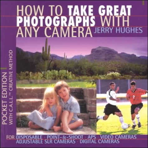 How to Take Great Photographs with Any Camera : Photography Made Easy  1999 edition cover