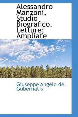 Alessandro Manzoni, Studio Biografico Letture; Ampliate  2009 edition cover