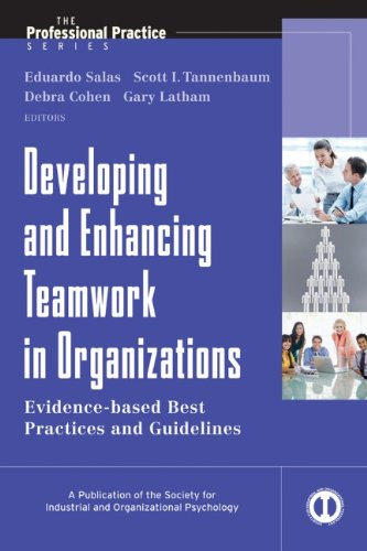 Developing and Enhancing Teamwork in Organizations Evidence-Based Best Practices and Guidelines  2013 edition cover