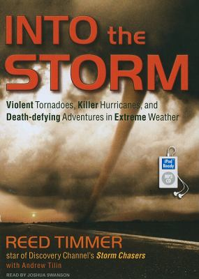 Into the Storm: Violent Tornadoes, Killer Hurricanes, and Death-defying Adventures in Extreme Weather  2010 edition cover