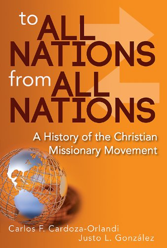 To All Nations from All Nations A History of the Christian Missionary Movement N/A 9781426754890 Front Cover