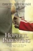 Hopeful Parenting Encouragement for Raising Kids Who Love God 2nd 2008 (Revised) 9781434799890 Front Cover