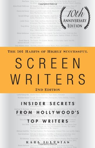 101 Habits of Highly Successful Screenwriters Insider Secrets from Hollywood's Top Writers 2nd 2011 (Revised) 9781440527890 Front Cover