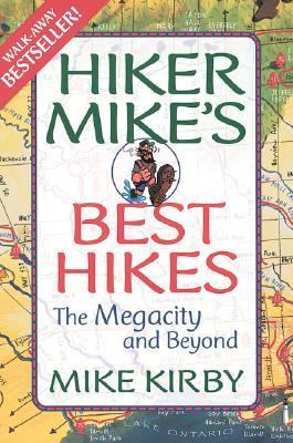 Hiker Mike's Best Hikes The Megacity and Beyond N/A 9781550462890 Front Cover