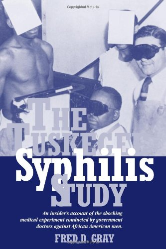 Tuskegee Syphilis Study An Insiders' Account of the Shocking Medical Experiment Conducted by Government Doctors Against African American Men  1998 edition cover