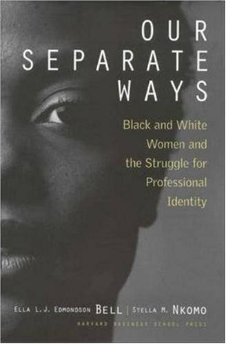 Our Separate Ways Black and White Women and the Struggle for Professional Identity  2003 edition cover