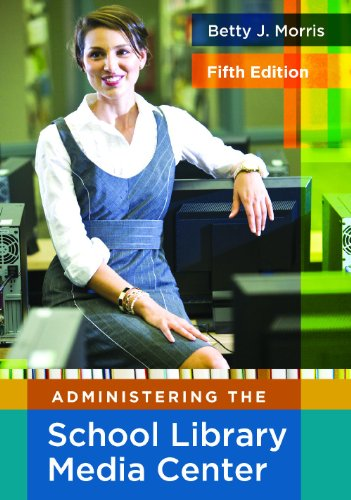Administering the School Library Media Center  5th 2010 (Revised) edition cover