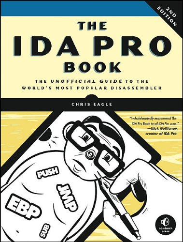 IDA Pro Book The Unofficial Guide to the World's Most Popular Disassembler 2nd 2011 edition cover