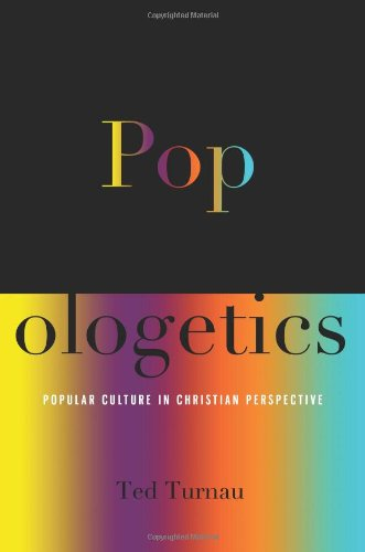 Popologetics Popular Culture in Christian Perspective  2012 edition cover