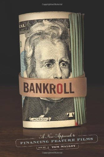 Bankroll A New Approach for Financing Feature Films 2nd 2012 (Revised) edition cover