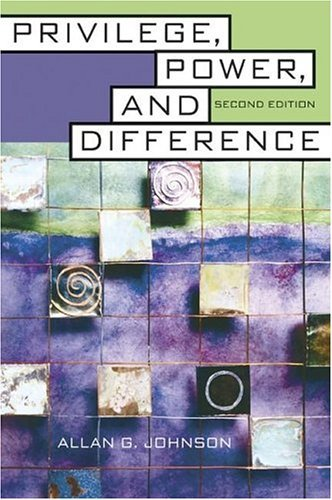 Privilege, Power, and Difference  2nd 2006 (Revised) edition cover