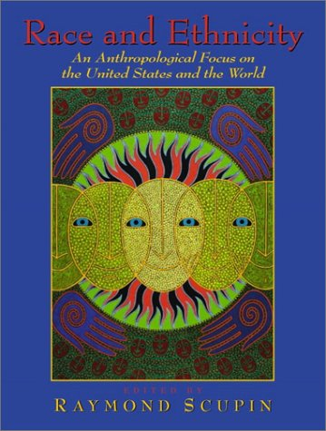 Race and Ethnicity An Anthropological Focus on the United States and the World  2002 edition cover