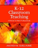 K-12 Classroom Teaching + Enhanced Etext Access Card: A Primer for New Professionals  2015 edition cover