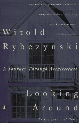 Looking Around A Journey Through Architecture  1993 (Reprint) 9780140168891 Front Cover