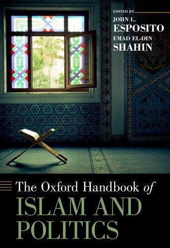 Oxford Handbook of Islam and Politics   2013 9780195395891 Front Cover
