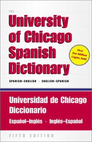 Universidad de Chicago Diccionario Espanol-Ingles, Ingles-espanol  5th 2002 edition cover