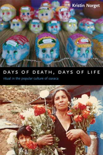 Days of Death, Days of Life Ritual in the Popular Culture of Oaxaca  2006 9780231136891 Front Cover