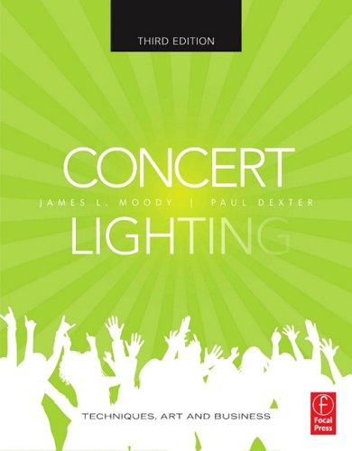 Concert Lighting Techniques, Art and Business 3rd 2010 (Revised) edition cover