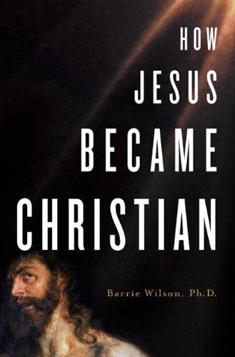 How Jesus Became Christian   2009 edition cover