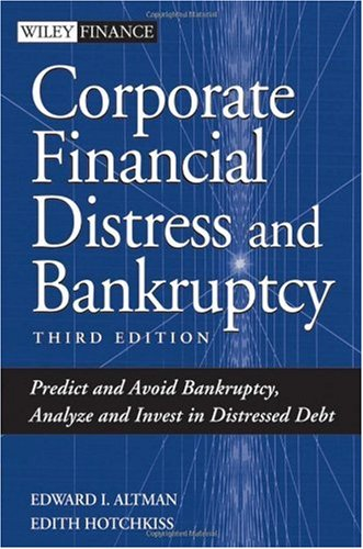 Corporate Financial Distress and Bankruptcy Predict and Avoid Bankruptcy, Analyze and Invest in Distressed Debt 3rd 2006 (Revised) edition cover