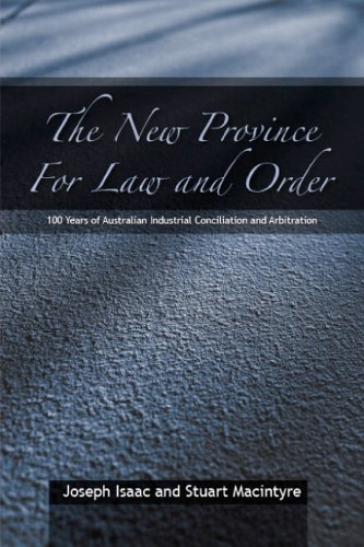 New Province for Law and Order 100 Years of Australian Industrial Conciliation and Arbitration  2004 9780521842891 Front Cover
