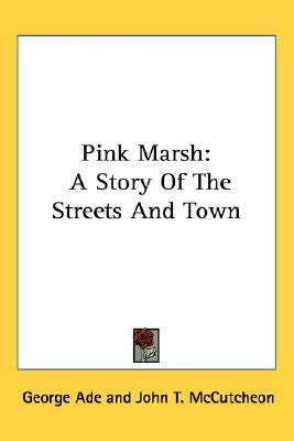 Pink Marsh A Story of the Streets and Town N/A 9780548416891 Front Cover