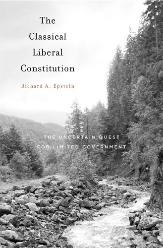 Classical Liberal Constitution The Uncertain Quest for Limited Government  2014 9780674724891 Front Cover
