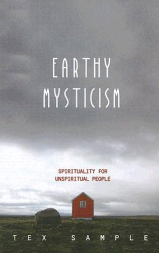 Earthy Mysticism Spirituality for Unspiritual People  2008 edition cover