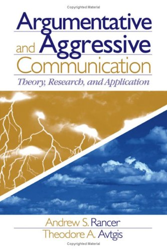 Argumentative and Aggressive Communication Theory, Research, and Application  2006 edition cover