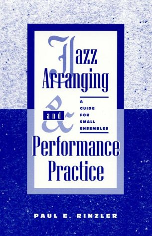 Jazz Arranging and Performance Practice A Guide for Small Ensembles  2000 (Revised) edition cover