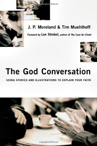 God Conversation Using Stories and Illustrations to Explain Your Faith  2007 edition cover