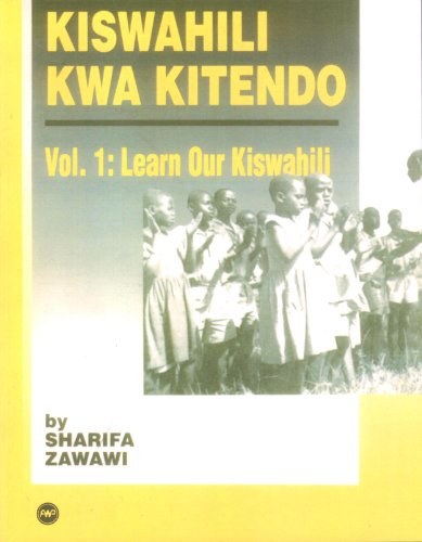 Kiswahili Kwa Kitendo Learn Our Kiswahili, and Introductory Course Reprint  edition cover