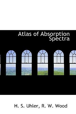 Atlas of Absorption Spectr N/A 9781113622891 Front Cover