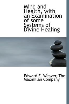 Mind and Health, with an Examination of Some Systems of Divine Healing N/A edition cover