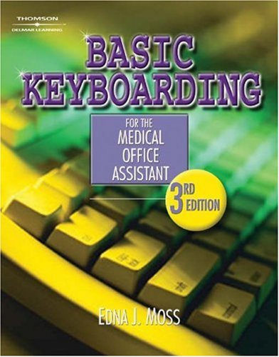 Basic Keyboarding for the Medical Office Assistant  3rd 2004 (Revised) 9781401811891 Front Cover