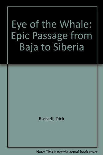 Eye of the Whale: Epic Passage from Baja to Siberia  2008 edition cover