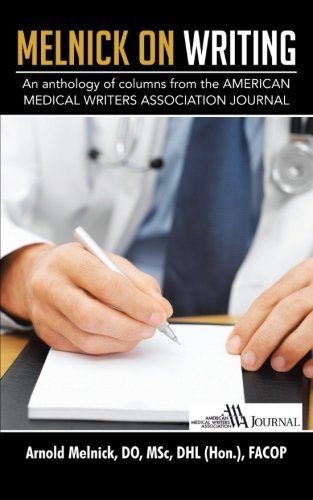 Melnick on Writing: An Anthology of Columns from the American Medical Writers Association Journal  2012 edition cover