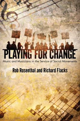 Playing for Change Music and Musicians in the Service of Social Movements  2011 edition cover