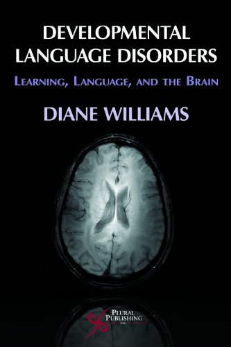 Developmental Language Disorders Learning, Language, and the Brain  2009 edition cover