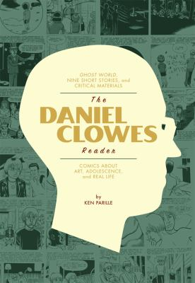 Daniel Clowes Reader A Critical Edition of Ghost World and Other Stories, with Essays, Interviews, and Annotations  2012 edition cover