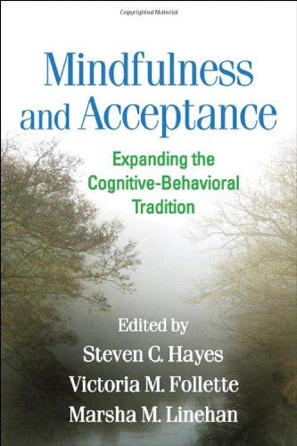 Mindfulness and Acceptance Expanding the Cognitive-Behavioral Tradition  2004 edition cover