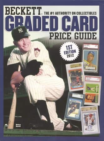 Beckett Graded Card Price Guide 2012:  2011 9781936681891 Front Cover