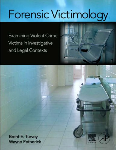 Forensic Victimology Examining Violent Crime Victims in Investigative and Legal Contexts  2008 edition cover