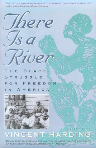 There Is a River The Black Struggle for Freedom in America  1993 9780156890892 Front Cover