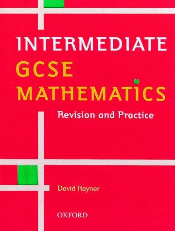 Intermediate GCSE Mathematics (GCSE Mathematics: Revision & Practice) N/A edition cover