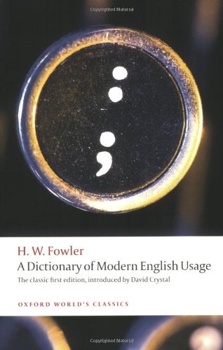 Dictionary of Modern English Usage The Classic First Edition  2010 9780199585892 Front Cover